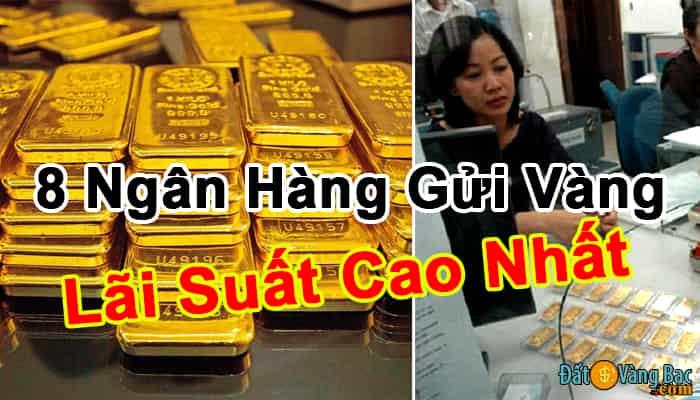 8 Ngân Hàng Gửi Vàng Lãi Suất Cao Nhất Hiện Nay