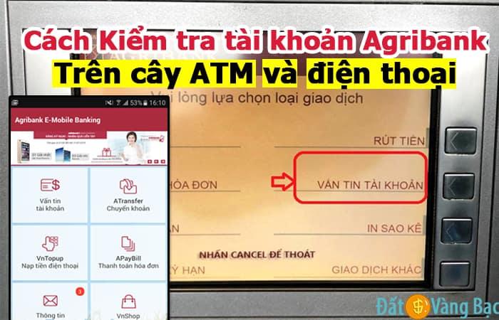 Cách Kiểm tra tài khoản Agribank trên cây ATM và điện thoại đơn giản