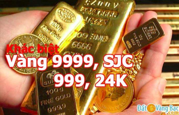 Sự khác biệt vàng 9999, SJC, 999 và vàng 24K, loại nào đắt hơn