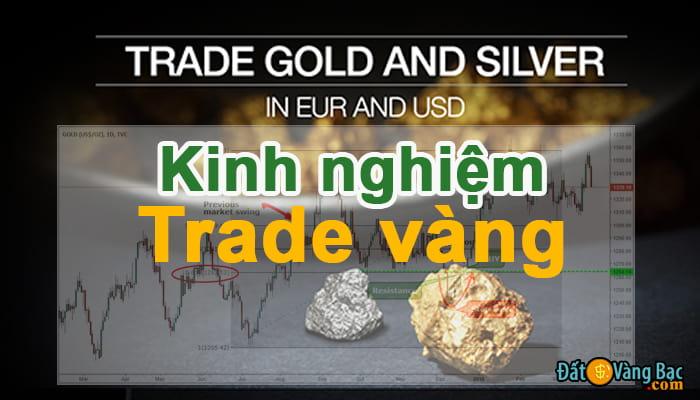 Trade vàng là gì? Kinh nghiệm Trade vàng Uy Tín & Hiệu quả